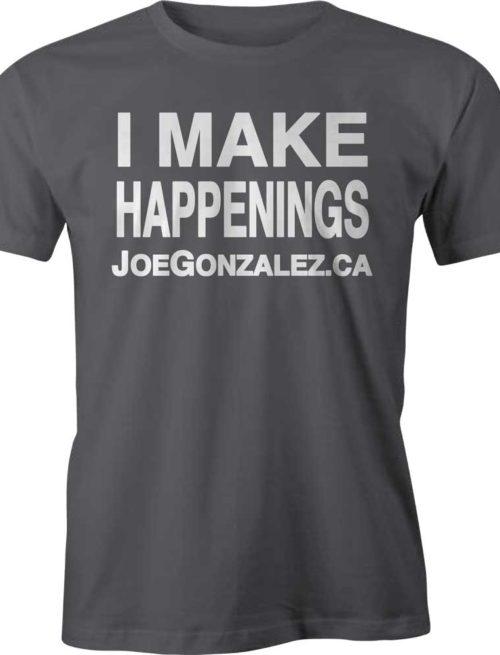 JoeGonzalez-MakeHappenings-Tee-Shirt