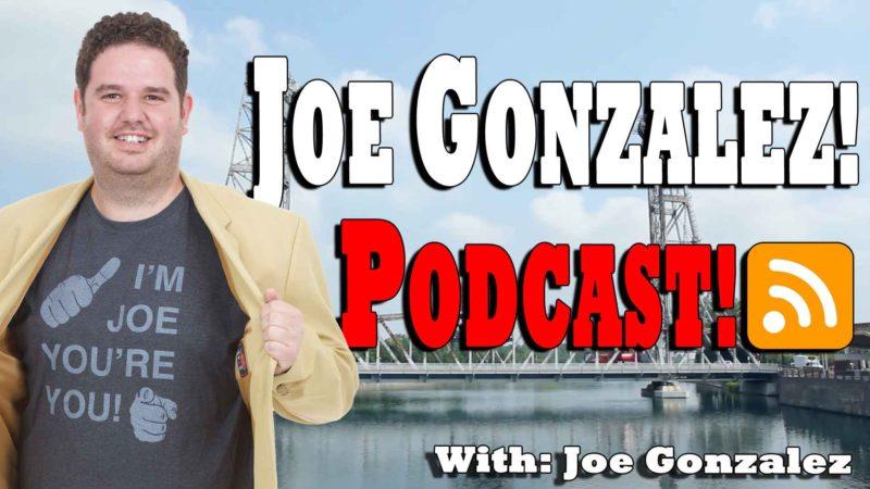 Joe Gonzalez Podcast Happenings